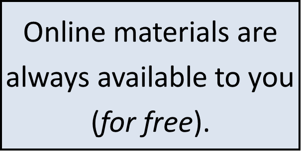 online materials are always available to you for free