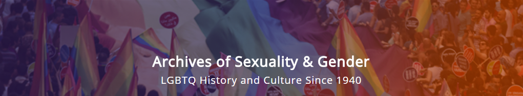 banner, Archives of Sexuality & Gender: LGBTQ History and Culture Since 1940
