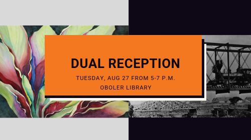 Dual Reception: Tuesday, Aug 27 from 5-7 p.m. at the Oboler Library