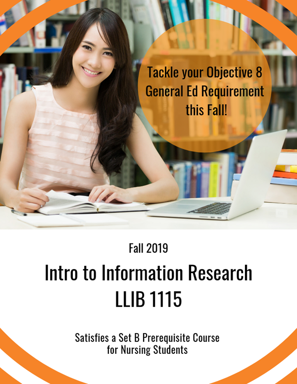 Tackle your objective 8 general ed requirement this fall! Intro to Information Research LLIB 1115