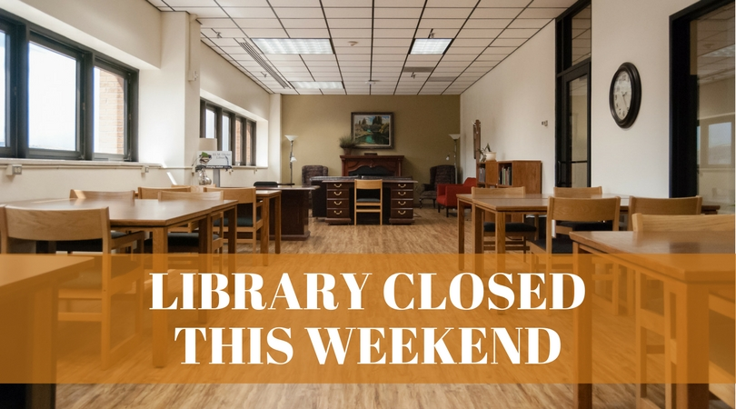 The Library is closed this weekend