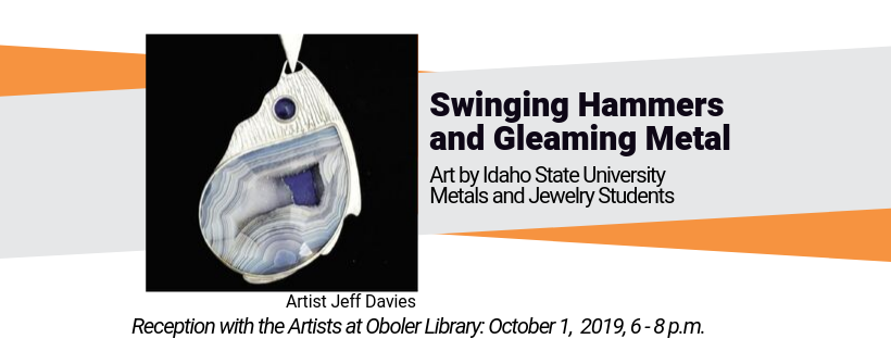 Art by Idaho State University Metals and Jewelry Students. Reception is October1 from 6 to 8 p.m. on the first floor in Oboler Library