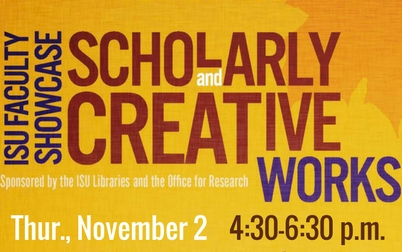 ISU Faculty Showcase of Scholarly and Creative Works at Oboler Library, 4:30 p.m.