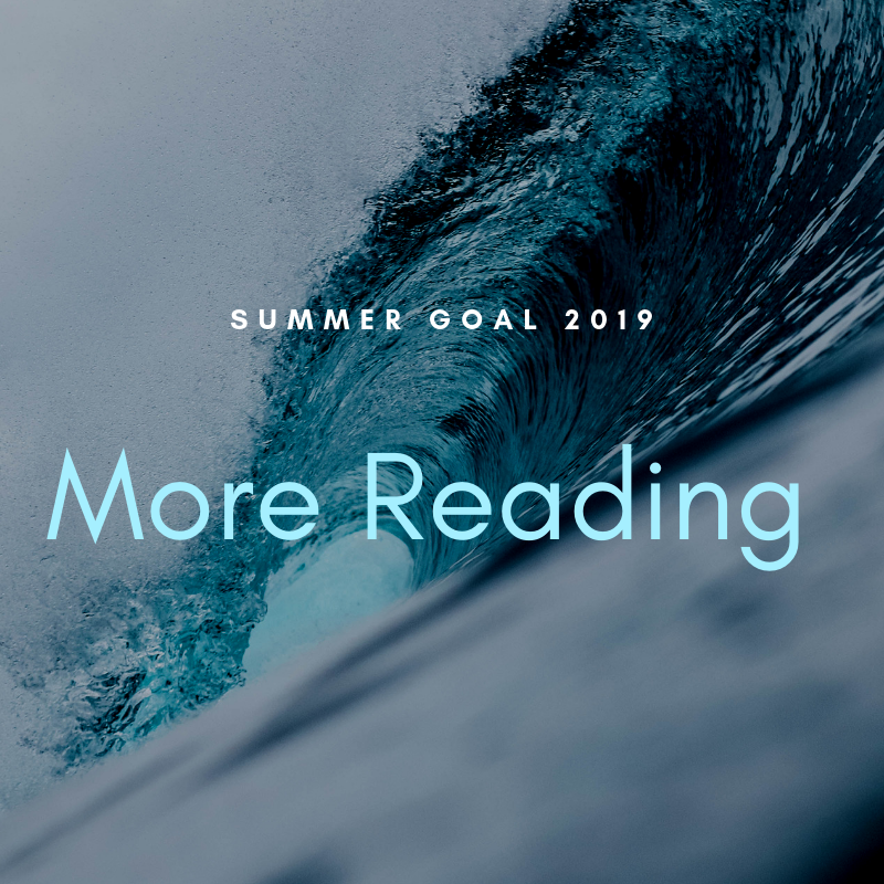 Summer Goal 2019. More Reading
