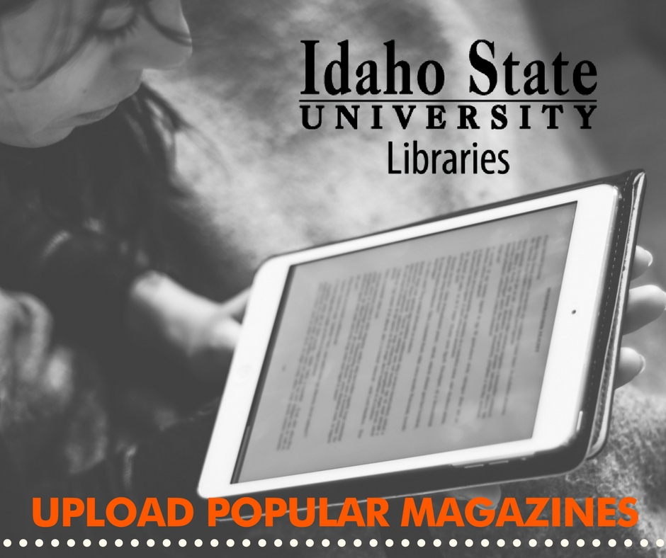 Upload Popular magazines: Idaho State University Libraries