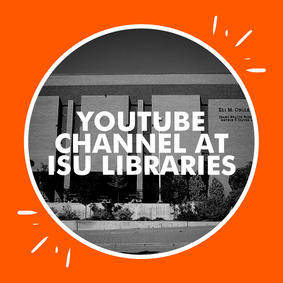 YouTube channel at ISU Libraries