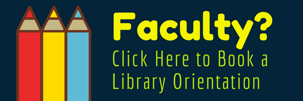 Faculty? Click here to schedule a library orientation.