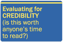 Evaluating for credibility (is this worth anyone's time to read?)