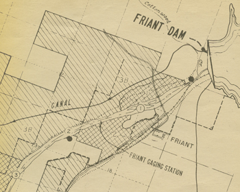 Map showing location of Friant Dam, undated.  Rank vs. Krug Collection.