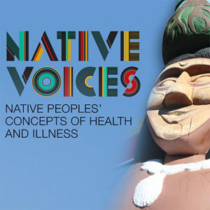 Native Voices: Native Peoples' Concepts of Health and Wellness