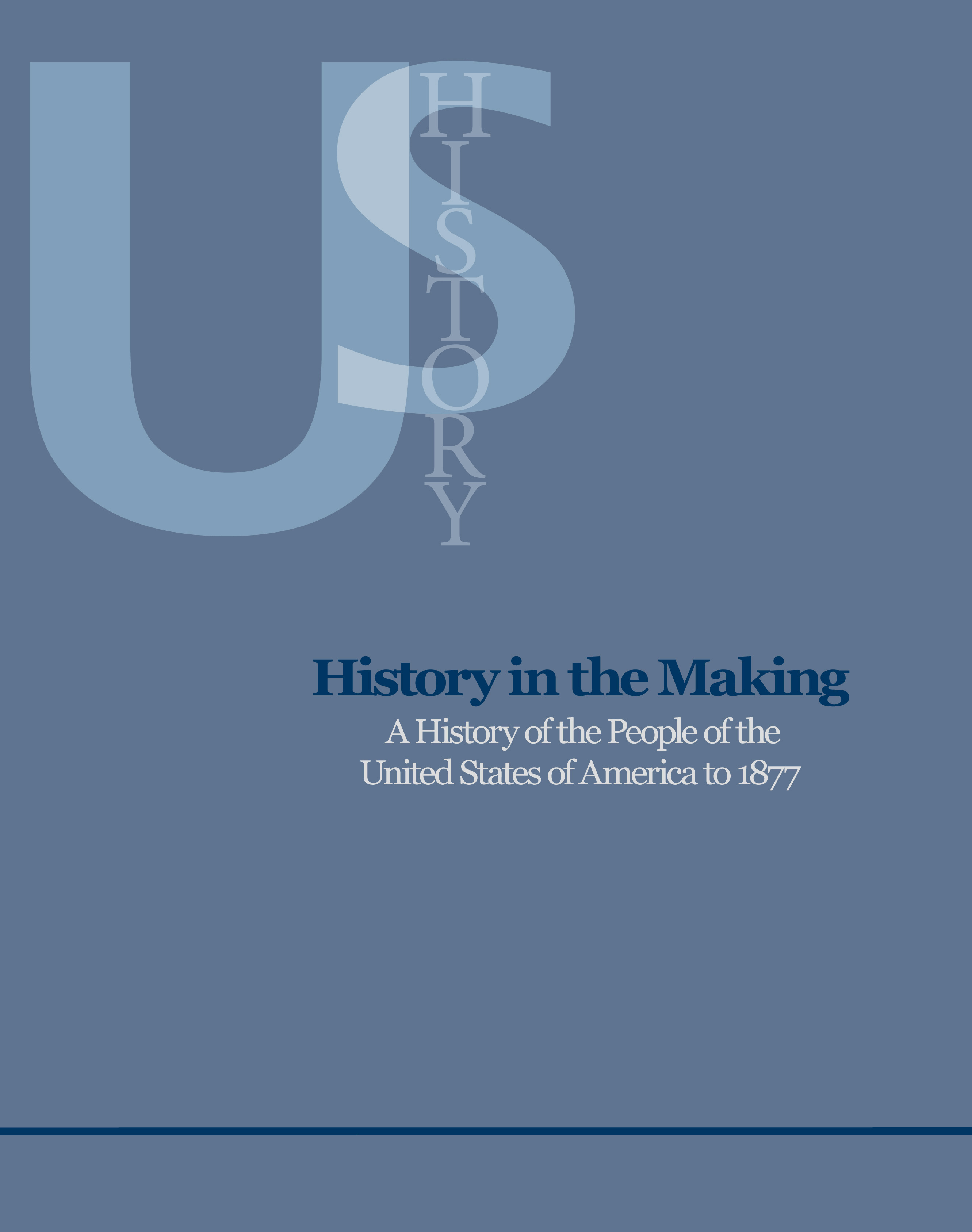 History in the Making: A History of the People of the United States of America to 1877