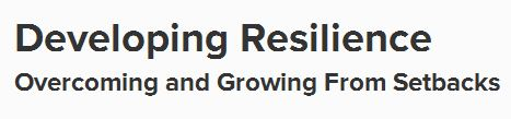 developing resilience - overcoming and growing from setbacks