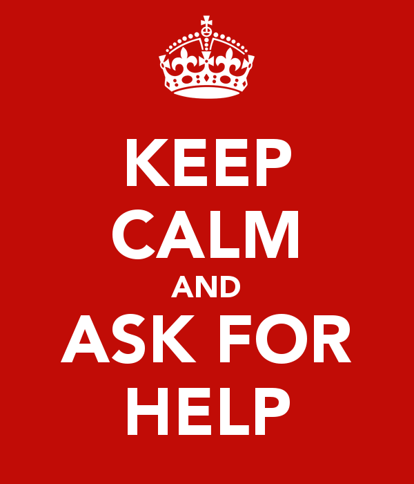 Keep Calm and Ask for Help Sign