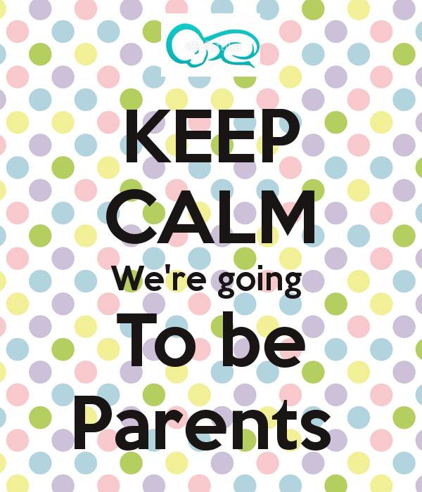 Keep calm we're going to be parents