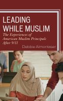 Leading while Muslim: The Experiences of American Muslim Principals after 9/11