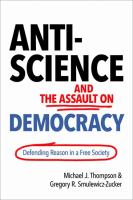 Anti-Science and the Assault on Democracy: Defending Reason in a Free Society