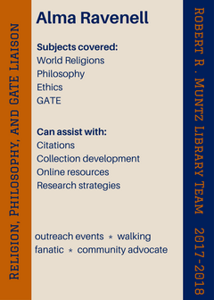 Subjects covered: World Religions Philosophy Ethics GATE; Can assist with: Citations Collection development Online resources Research strategies
