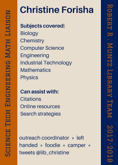 Subjects covered: Biology Chemistry Computer Science Engineering Industrial Technology Mathematics Physics; Can assist with: Citations Online resources Search strategies