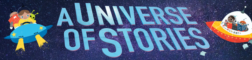 A banner that says A Universe of Stories and features children in spaceships