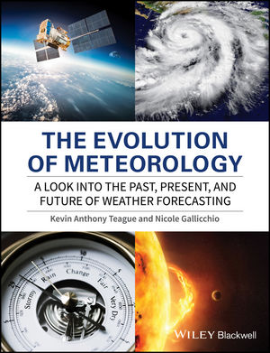 The evolution of meteorology : a look into the past, present, and future of weather forecasting