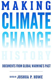 Making climate change history : primary sources from global warming's past