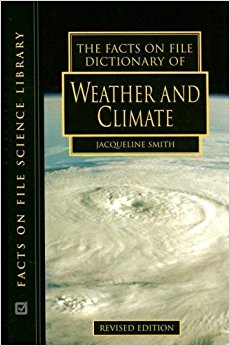 The Facts on File Dictionary of Weather and Climate