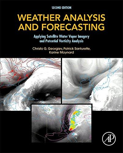 Weather analysis and forecasting : applying satellite water vapor imagery and potential vorticity analysis