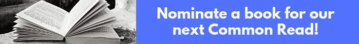 Click here for the nomination form for our next common read.