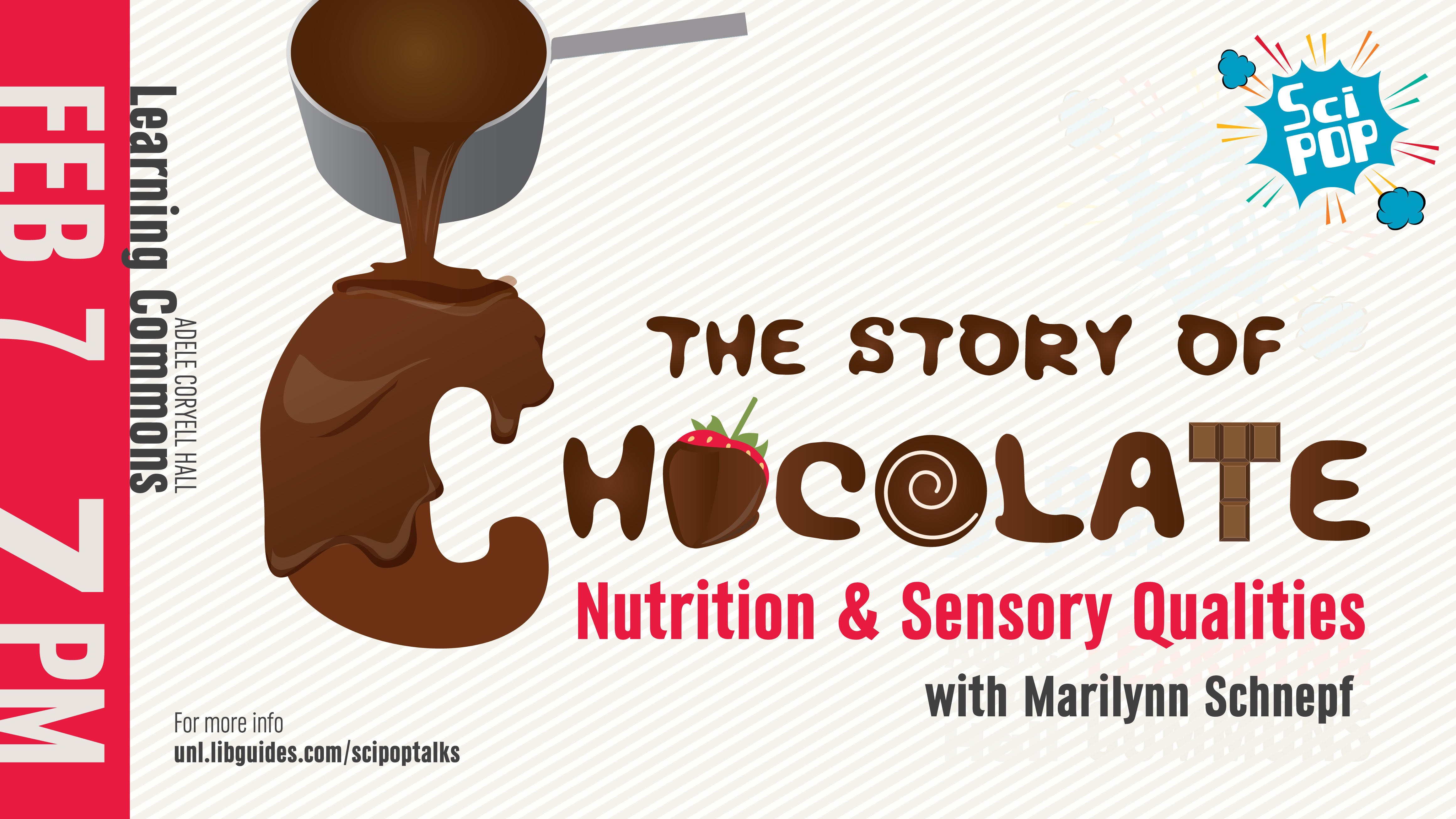 The Story of Chocolate February 7, 2018, 7pm Adele Hall Learning Commons