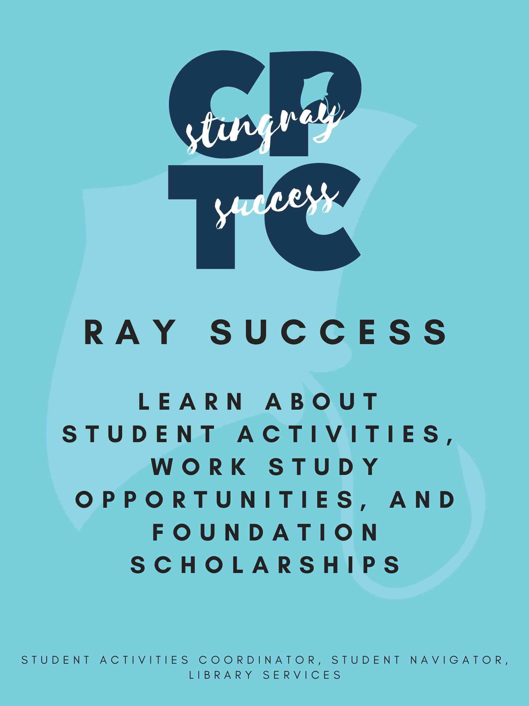 Make a Ray Poster: Learn about student activities, work study opportunities, and foundation scholarships.