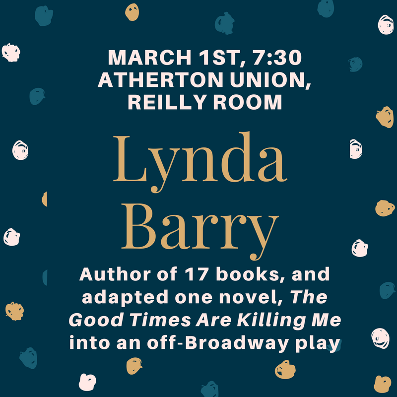 Lynda Barry, author of 17 books, will be at the Atherton Union Reilly Room on March 1st at 7:30 PM