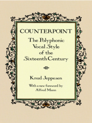 Counterpoint The Polyphonic Vocal Style of the Sixteenth Century by Knud Jeppesen