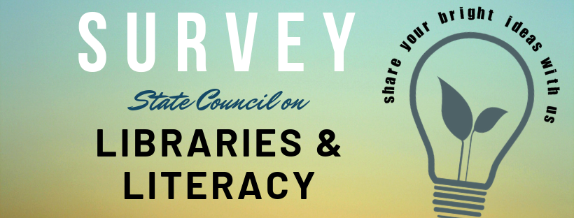 link to survey for state council on libraries and literacy