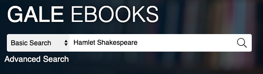 Search Gale eBooks for Hamlet Shakespeare or other search terms