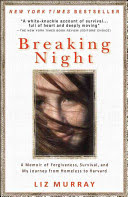 Book cover for Breaking Night: A Memoir of Forgiveness, Survival, and My Journey from Homelss to Harvard by Liz Murray