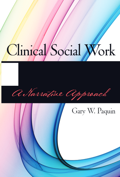 Clinical Social Work: A Narrative Approach