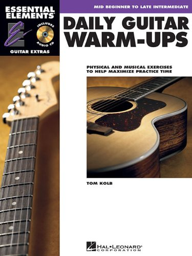 Daily Guitar Warm-Ups: Physical and Musical Exercises to Help Maximize Practice Time Book & Online Audio