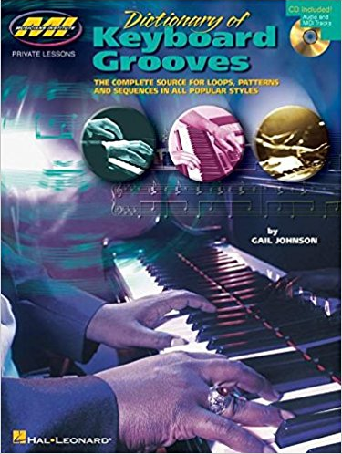 Dictionary of Keyboard Grooves: The Complete Source for Loops, Patterns & Sequences in All Popular Styles