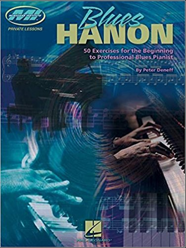 Blues Hanon: 50 Exercises for the Beginning to Professional Blues Pianist