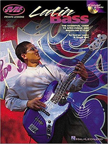 Latin Bass: The Essential Guide to Afro-Cuban and Brazilian Styles