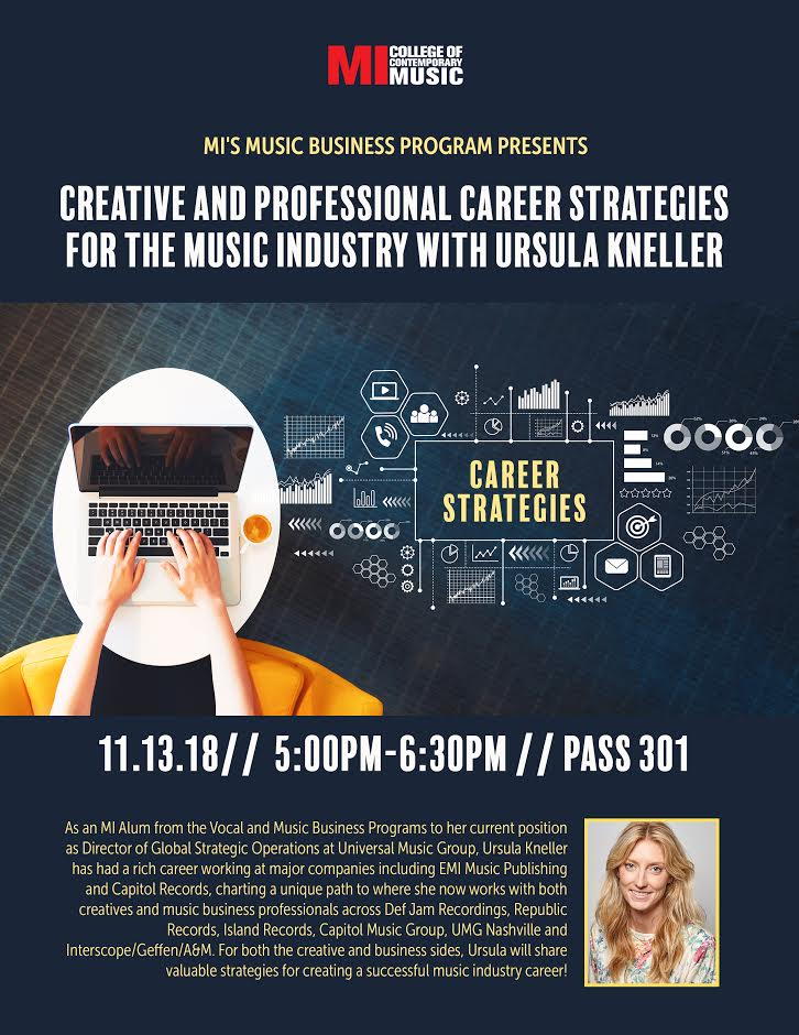 CREATIVE AND PROFESSIONAL CAREER STRATEGIES FOR THE MUSIC INDUSTRY TUESDAY, NOVEMBER 13, 2018, 5 – 6:30PM