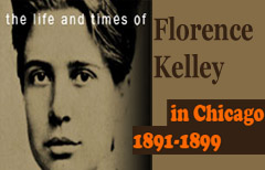 Life and Times of Florence Kelley