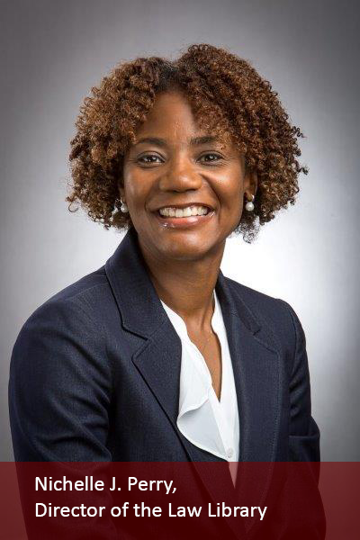 Picture of Nichelle J. Perry, Director of the Law Library