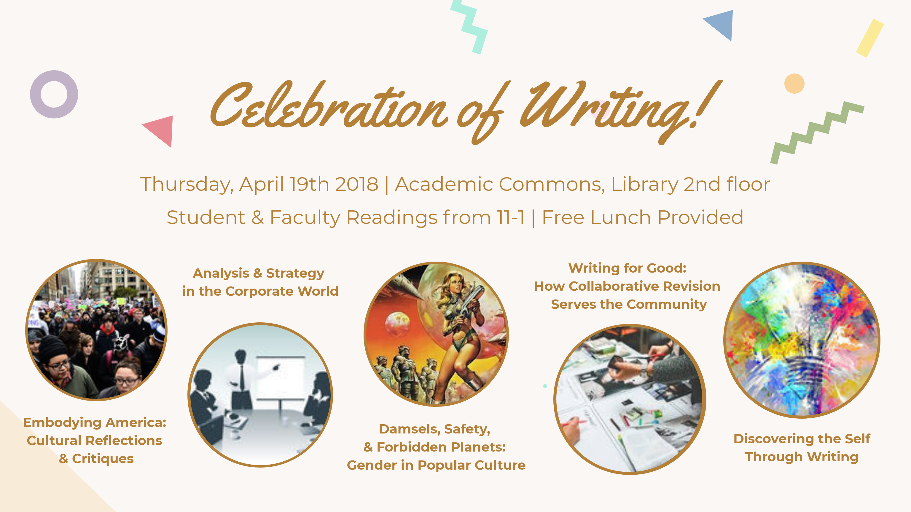 Celebration of Writing, April 19th, Library 2nd Floor, 5 sessions from 11-2