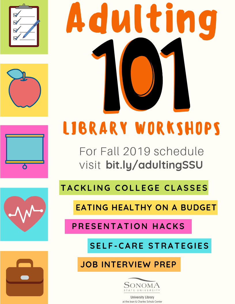 Adulting 101 Workshop Flyer, Library Workshops.  Tackling College Classes, Eating Health on a Budget,Presentation Hacks, Self-Care Strategies, Job Interview Prep - Visit bit.ly/adulting SSU