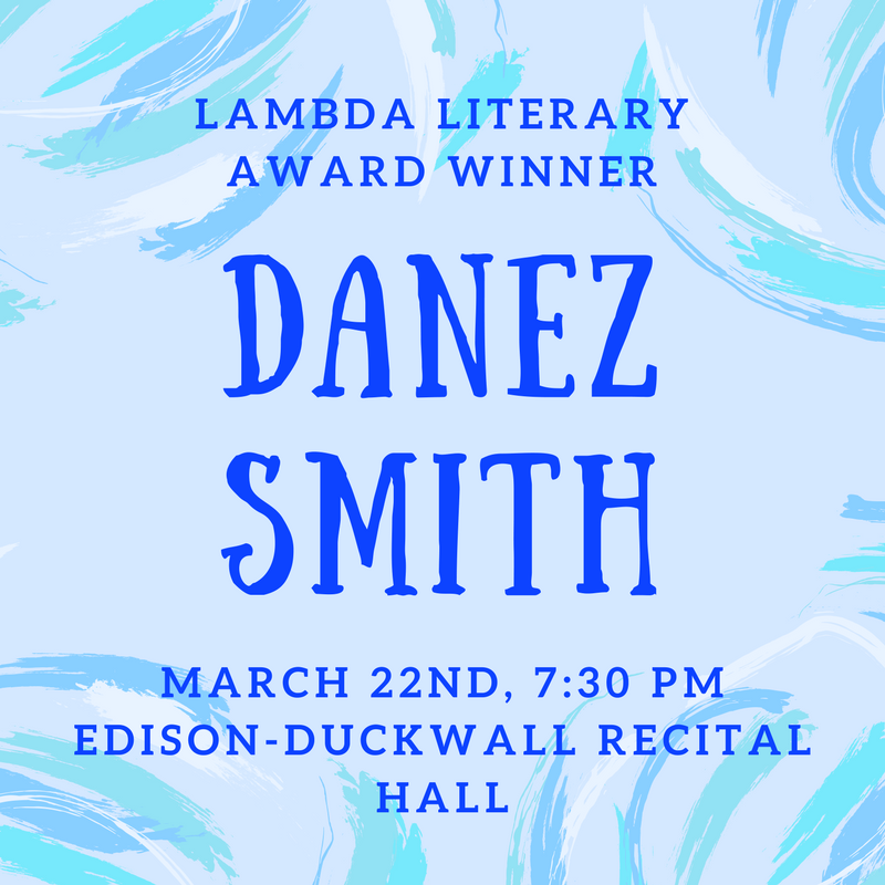 Lambda Literary Award Winner Danez Smith March 22nd at 7:30 PM in the Eidson-Duckwall Recital Hall