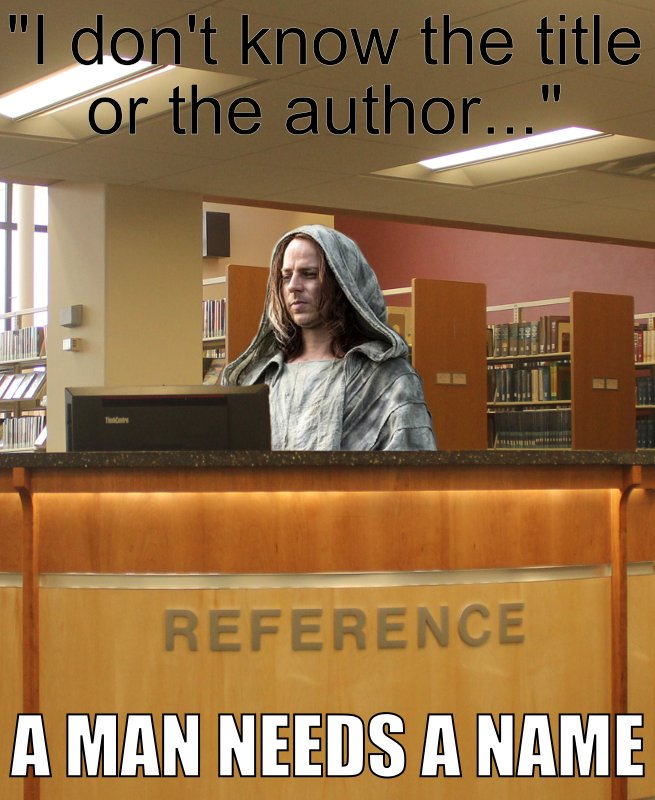 Meme - Game of Thrones character at the ref desk