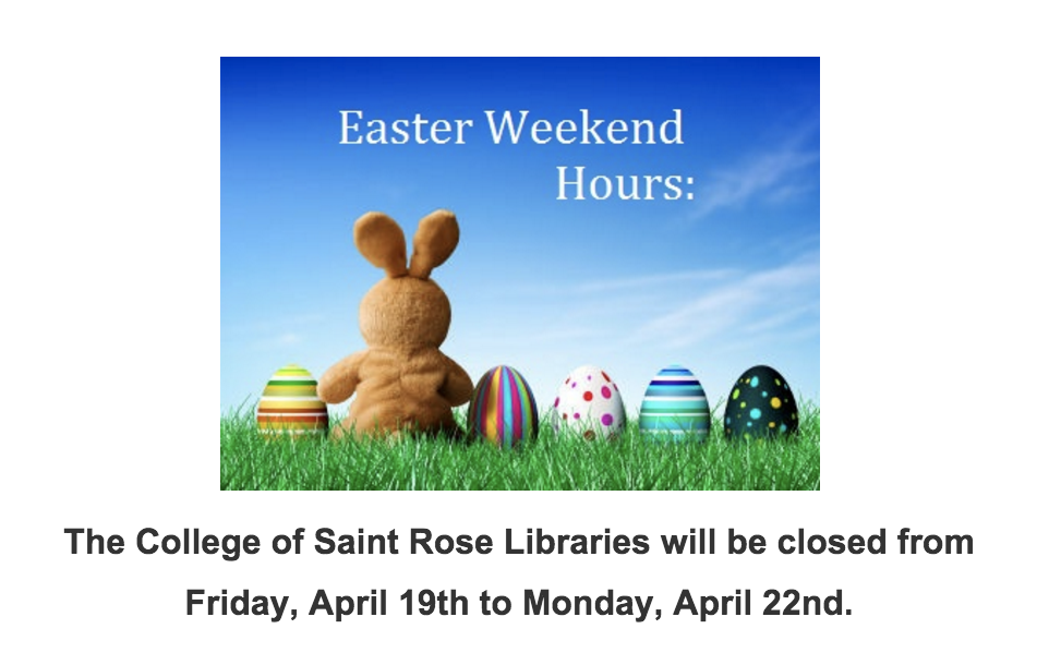 Libraries closed Fri 4/19 - Mon 4/22 for Easter