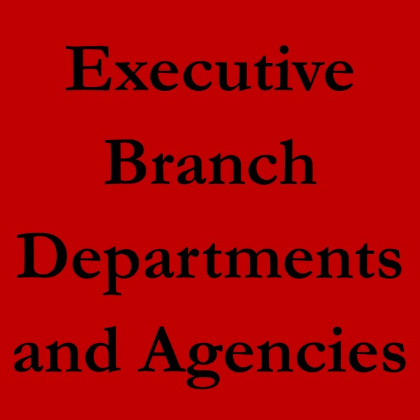 Executive Branch Departments and Agencies (black text on red)