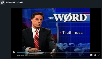 "Screenshot of The Colbert Report with Stephen Colbert and text saying ""The Word"": Truthiness."